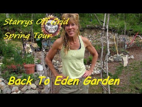 Back To Eden Garden Tour: Organic Gardening FOR SPRING