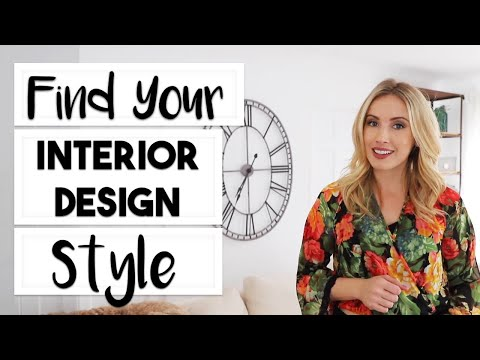 7 INTERIOR DESIGN STYLES | HOW TO DISCOVER YOUR INTERIOR DESIGN STYLE!