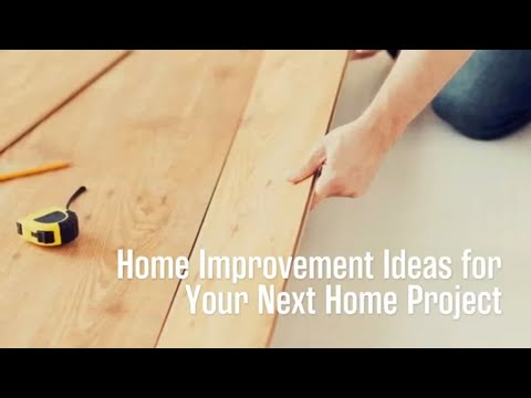 Home Improvement Ideas for Your Next DIY Project